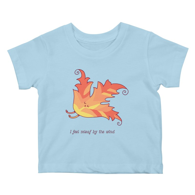 I FEEL RELEAF BY THE WIND Kids Baby T-Shirt by RiLi's Artist Shop