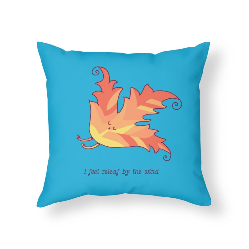 I FEEL RELEAF BY THE WIND Home Throw Pillow by RiLi's Artist Shop