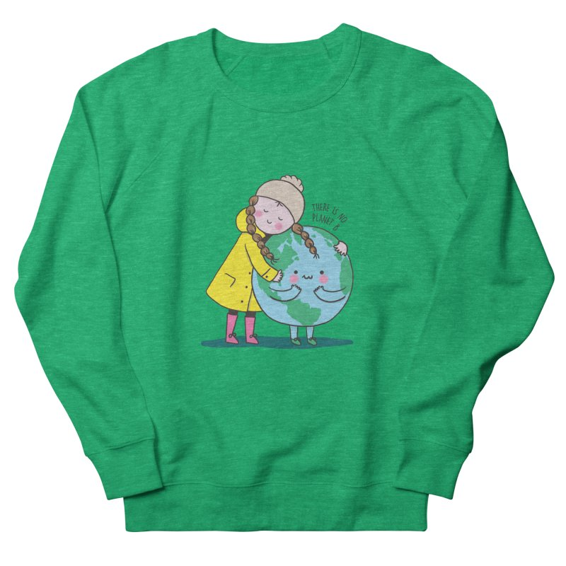 THERE IS NO PLANET B Men's French Terry Sweatshirt by RiLi's Artist Shop
