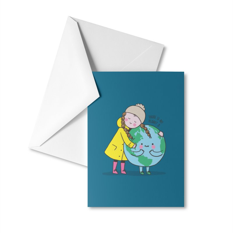 THERE IS NO PLANET B Accessories Greeting Card by RiLi's Artist Shop