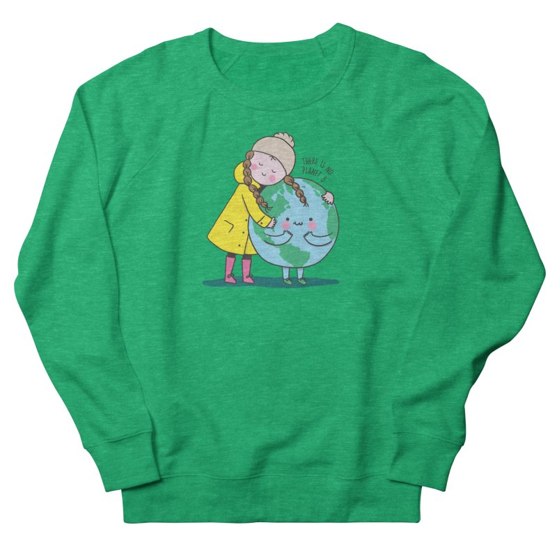 THERE IS NO PLANET B Women's Sweatshirt by RiLi's Artist Shop
