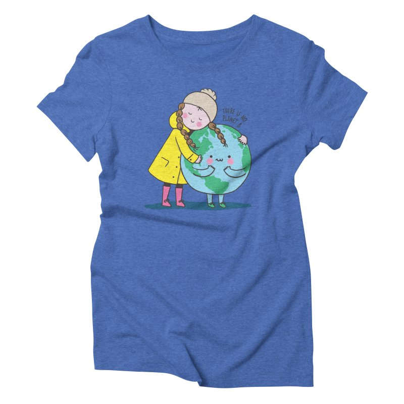 THERE IS NO PLANET B Women's Triblend T-Shirt by RiLi's Artist Shop