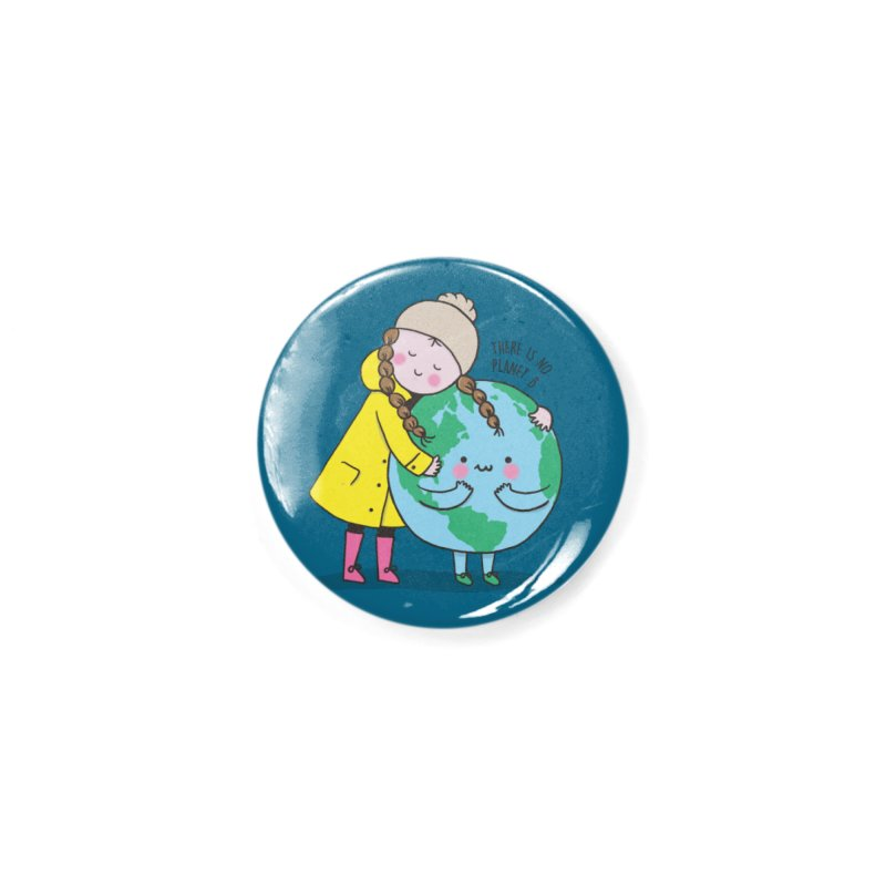 THERE IS NO PLANET B Accessories Button by RiLi's Artist Shop