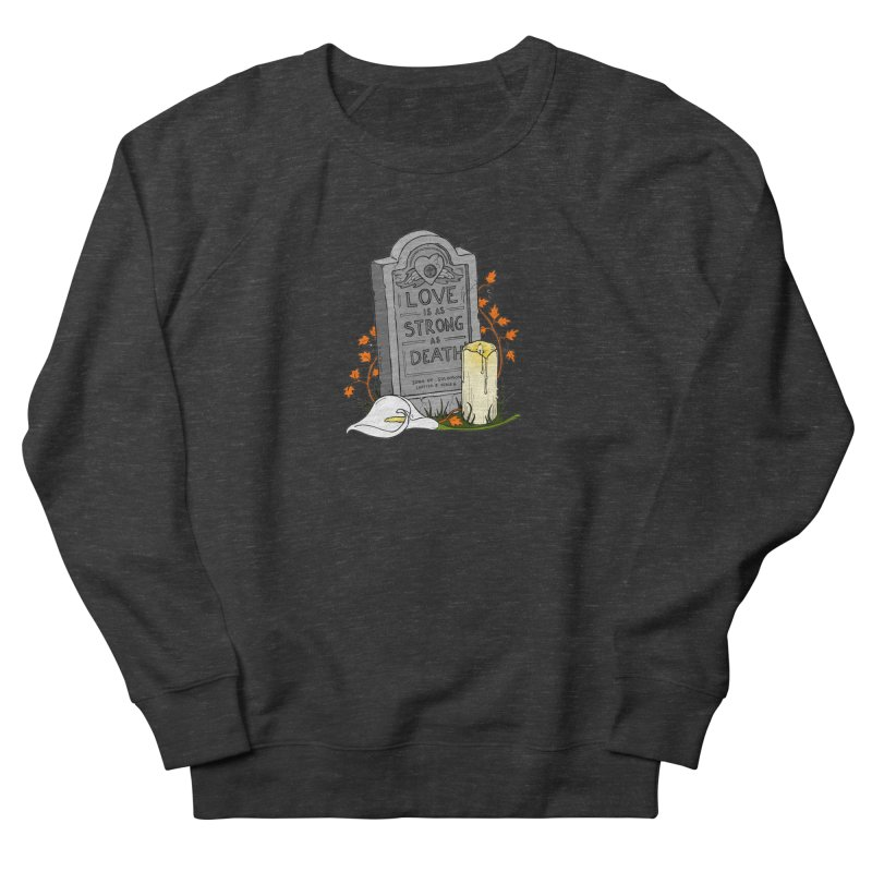 Love is Strong as Death Women's French Terry Sweatshirt by RichRogersArt