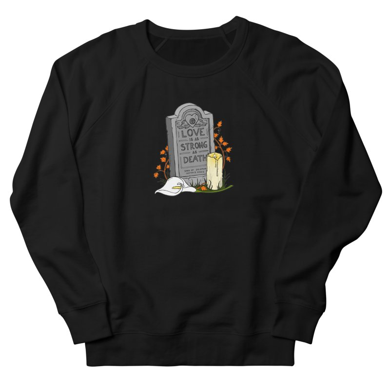 Love is Strong as Death Men's French Terry Sweatshirt by RichRogersArt