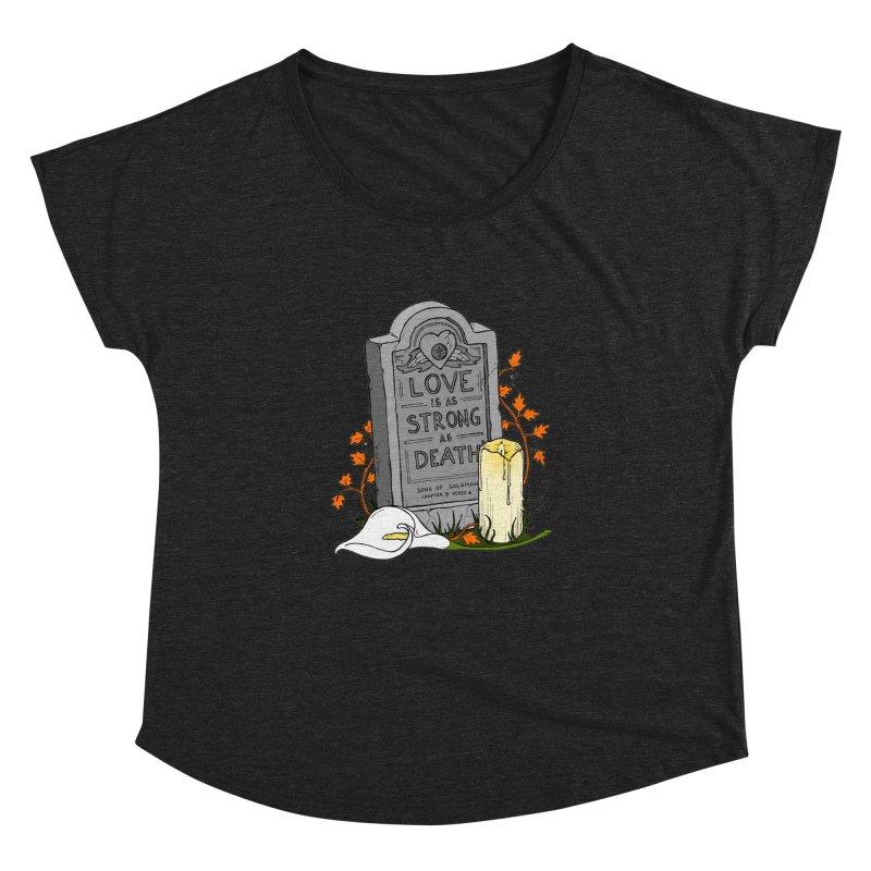 Love is Strong as Death Women's Dolman Scoop Neck by RichRogersArt