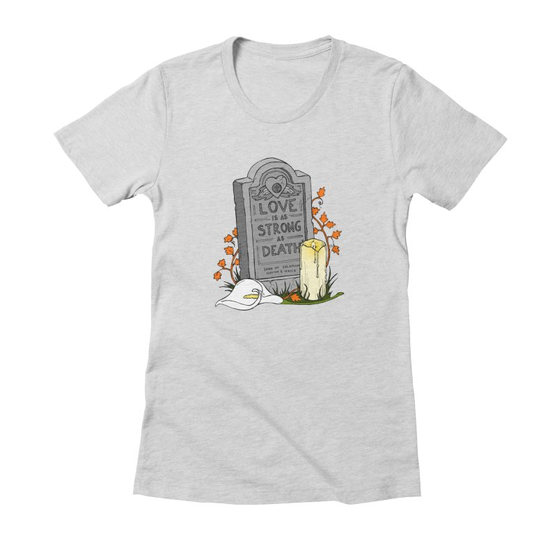 Love is Strong as Death Women's Fitted T-Shirt by RichRogersArt