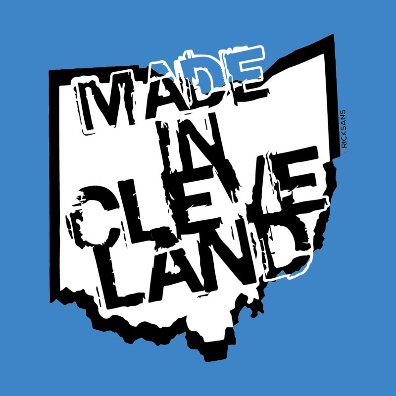 Made In Cleveland Women's T-Shirt by Rick Sans' Artist Shop