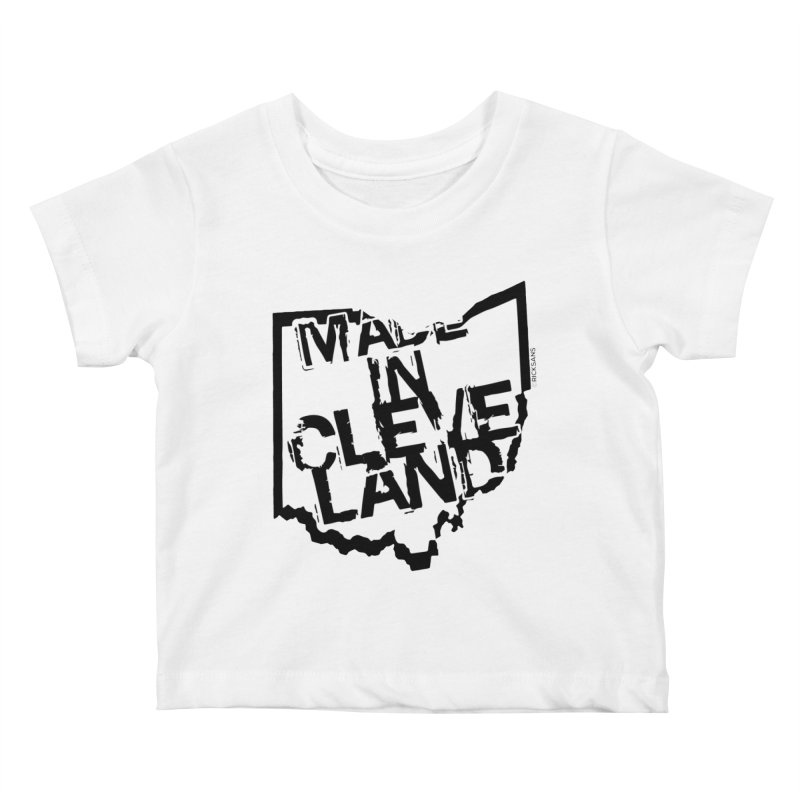 Made In Cleveland Kids Baby T-Shirt by Rick Sans' Artist Shop