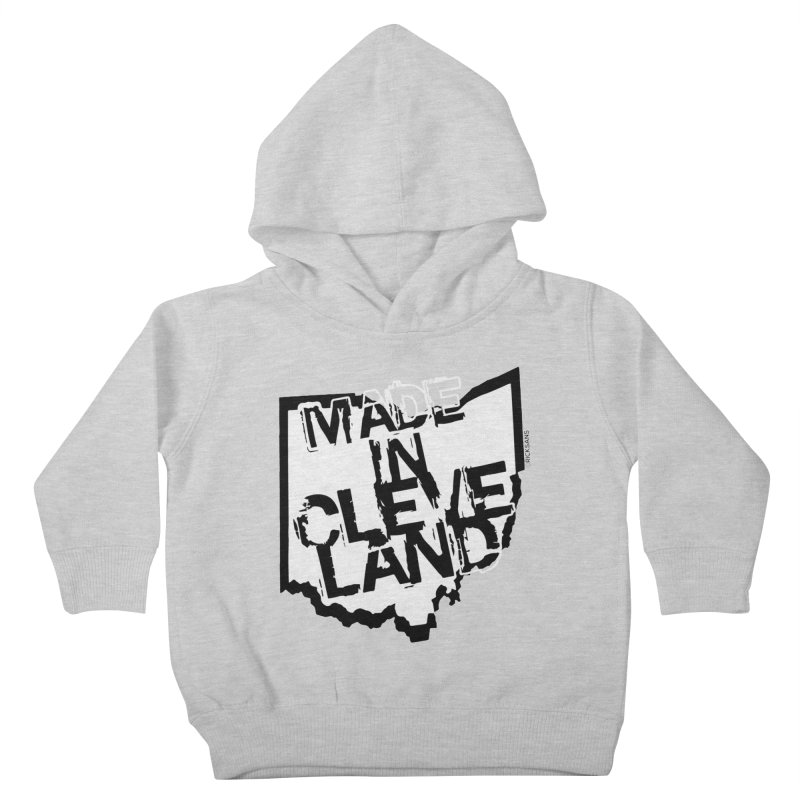 Made In Cleveland Kids Toddler Pullover Hoody by Ricksans's Artist Shop