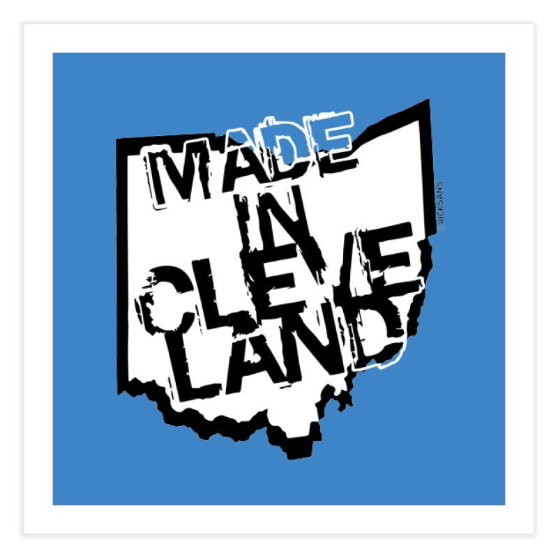 Made In Cleveland Home Fine Art Print by Ricksans's Artist Shop
