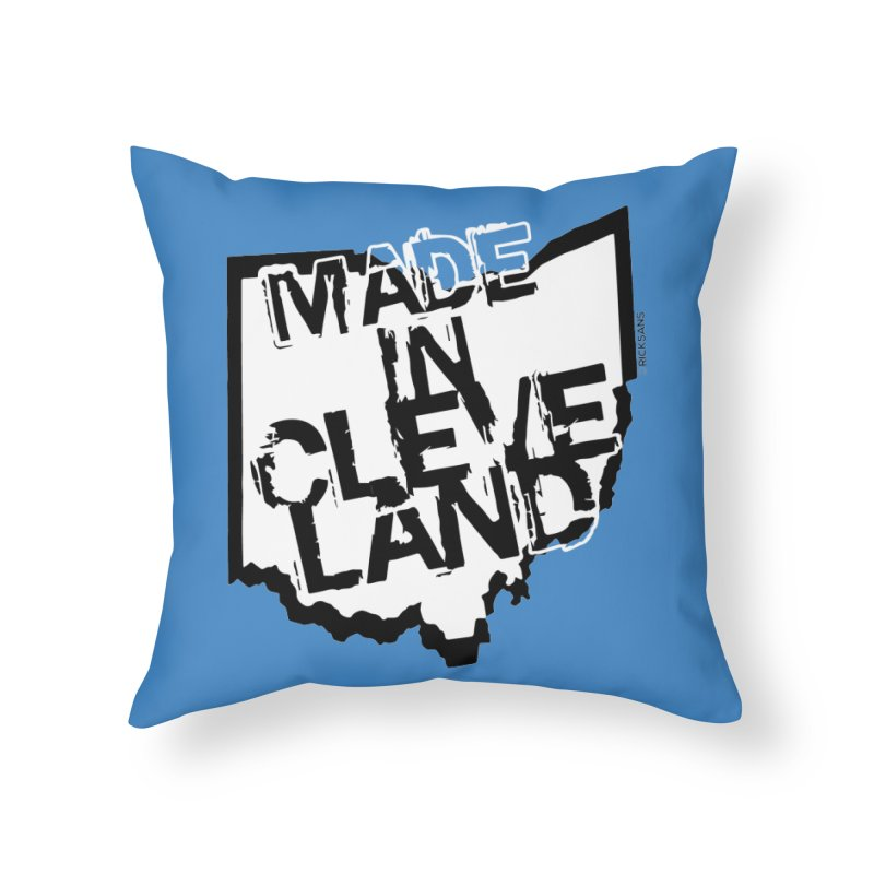 Made In Cleveland Home Throw Pillow by Rick Sans' Artist Shop