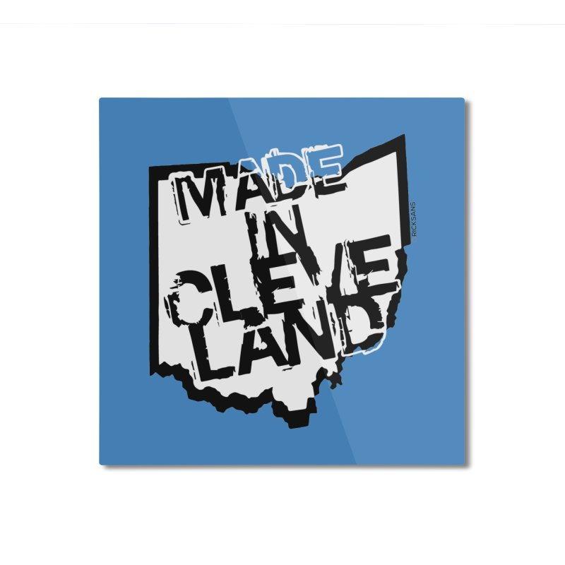Made In Cleveland Home Mounted Aluminum Print by Ricksans's Artist Shop