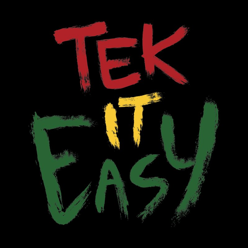 Tek It Easy   by Rispek!