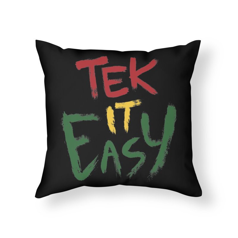 Tek It Easy Home Throw Pillow by Rispek!