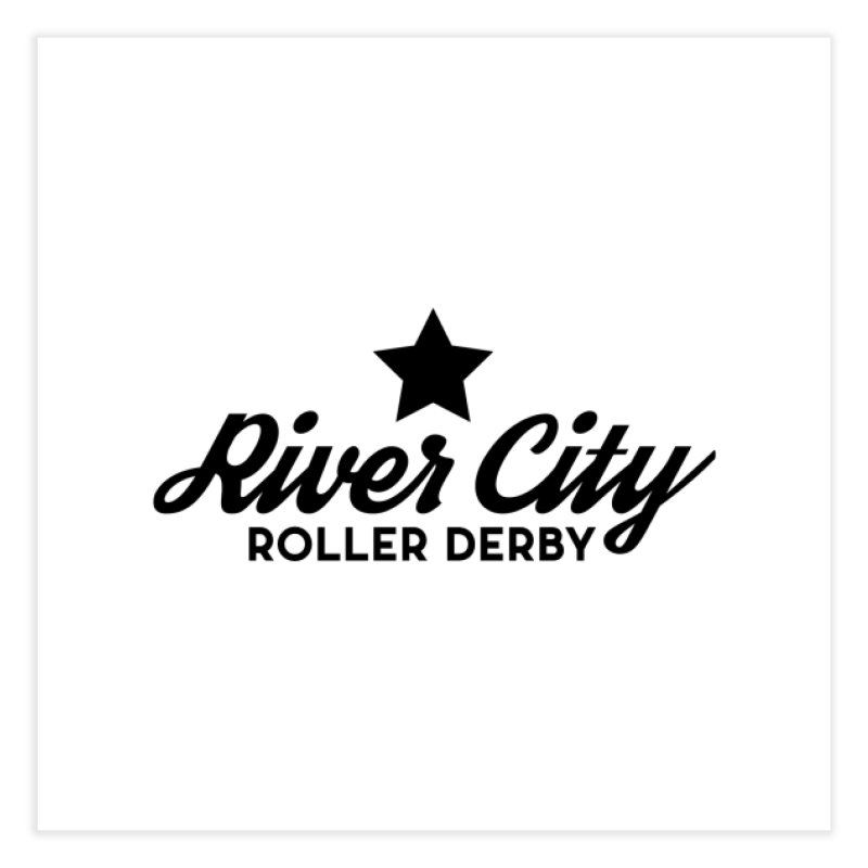 River City Roller Derby Home Fine Art Print by River City Roller Derby's Artist Shop