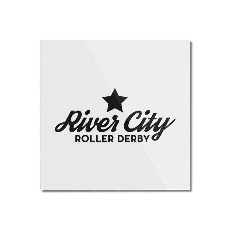 River City Roller Derby Home Mounted Acrylic Print by RiverCityRollerDerby's Artist Shop