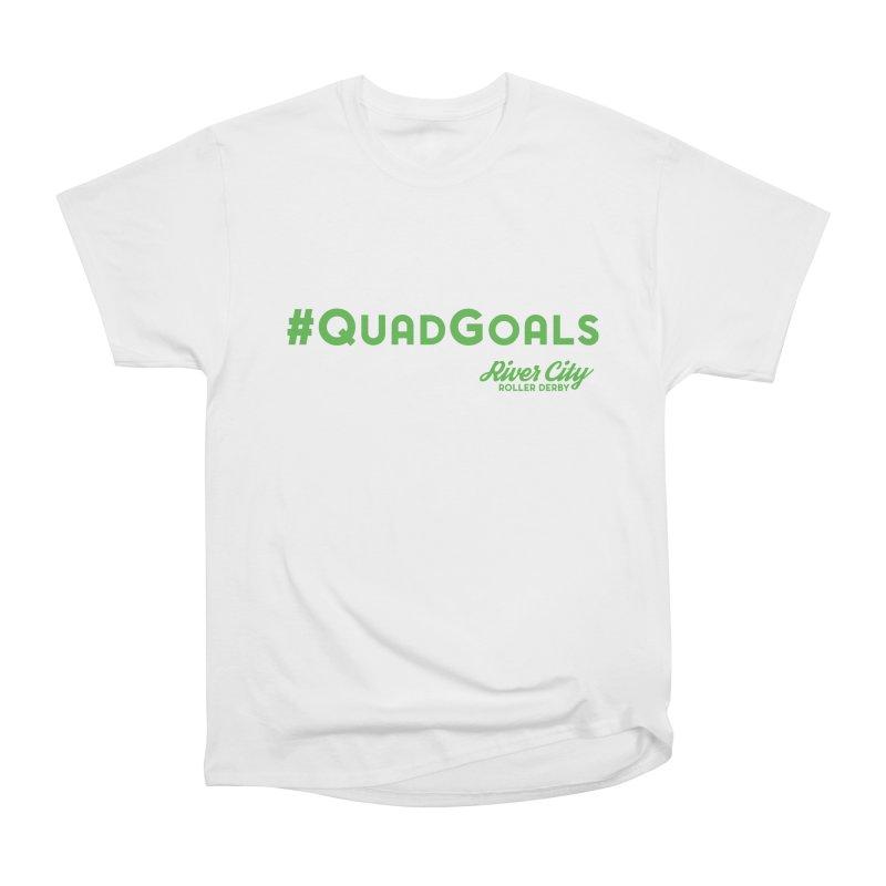 #QuadGoals Women's Heavyweight Unisex T-Shirt by RiverCityRollerDerby's Artist Shop