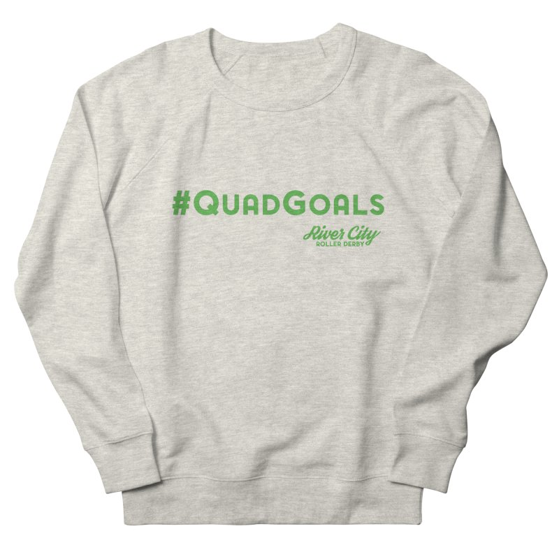 #QuadGoals Women's French Terry Sweatshirt by River City Roller Derby's Artist Shop