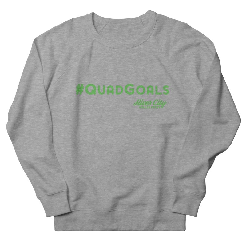#QuadGoals Men's French Terry Sweatshirt by River City Roller Derby's Artist Shop