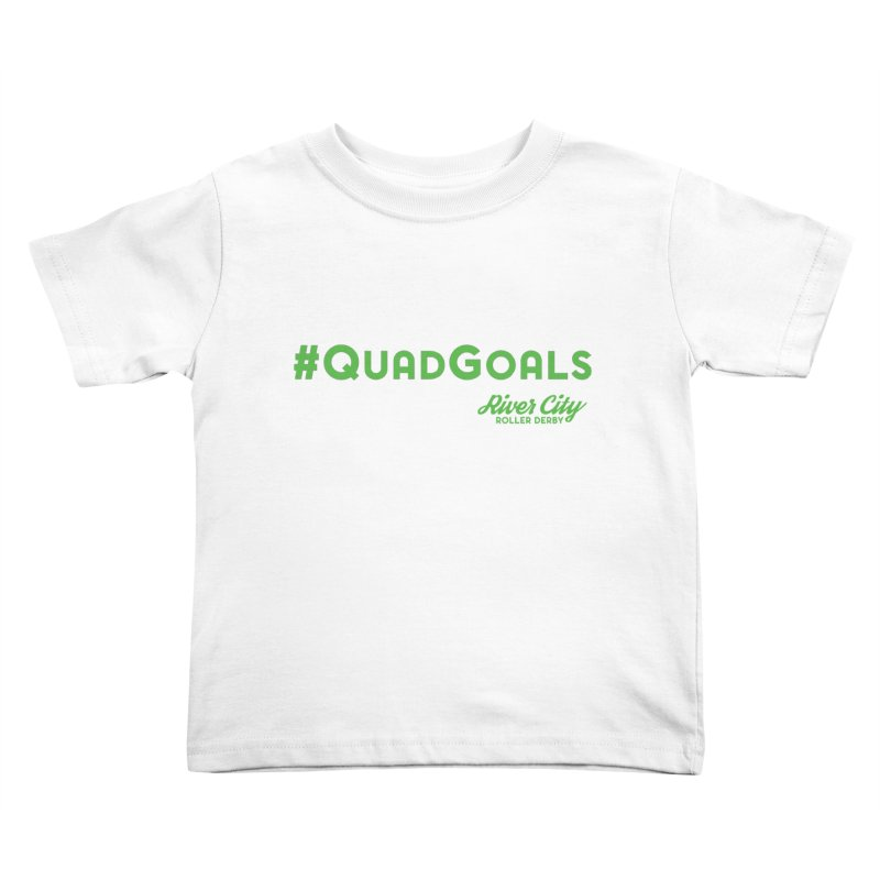 #QuadGoals Kids Toddler T-Shirt by River City Roller Derby's Artist Shop