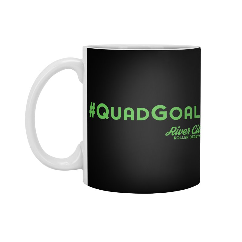 #QuadGoals Accessories Mug by RiverCityRollerDerby's Artist Shop