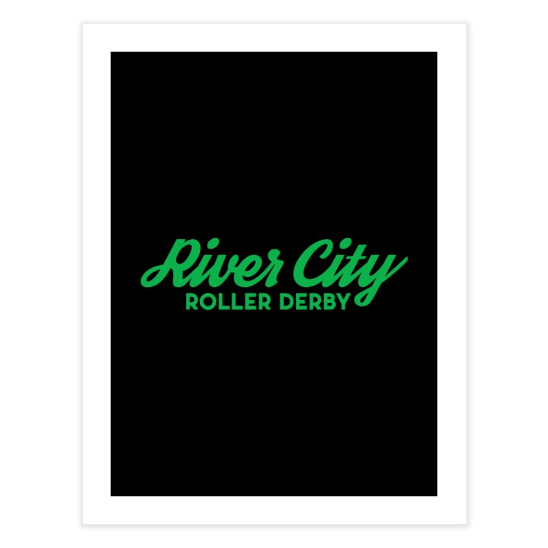 River City Roller Derby Green Home Fine Art Print by River City Roller Derby's Artist Shop