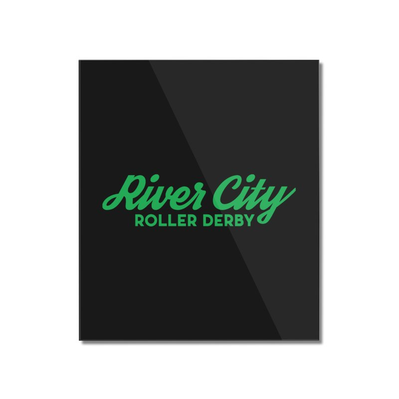 River City Roller Derby Green Home Mounted Acrylic Print by RiverCityRollerDerby's Artist Shop
