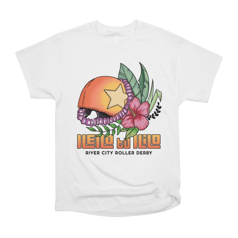 Hello to Hilo Women's Heavyweight Unisex T-Shirt by River City Roller Derby's Artist Shop
