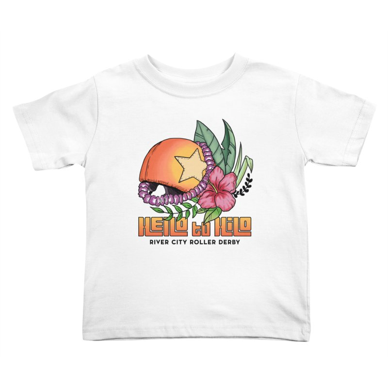 Hello to Hilo Kids Toddler T-Shirt by River City Roller Derby's Artist Shop