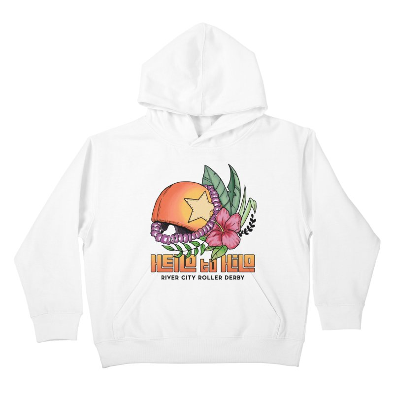 Hello to Hilo Kids Pullover Hoody by River City Roller Derby's Artist Shop