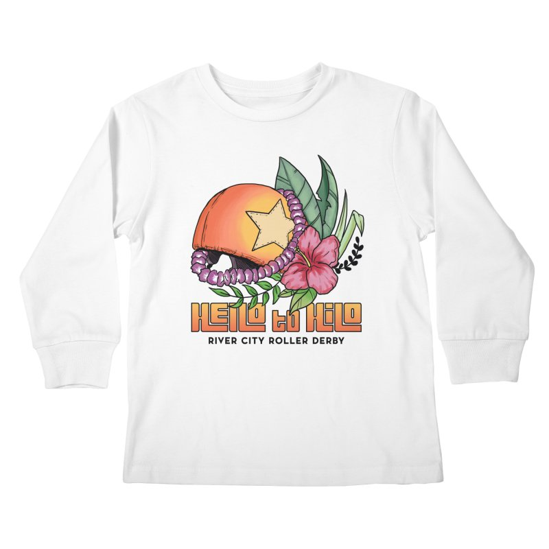 Hello to Hilo Kids Longsleeve T-Shirt by River City Roller Derby's Artist Shop