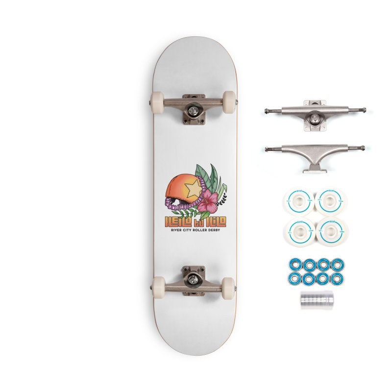 Hello to Hilo Accessories Complete - Basic Skateboard by River City Roller Derby's Artist Shop