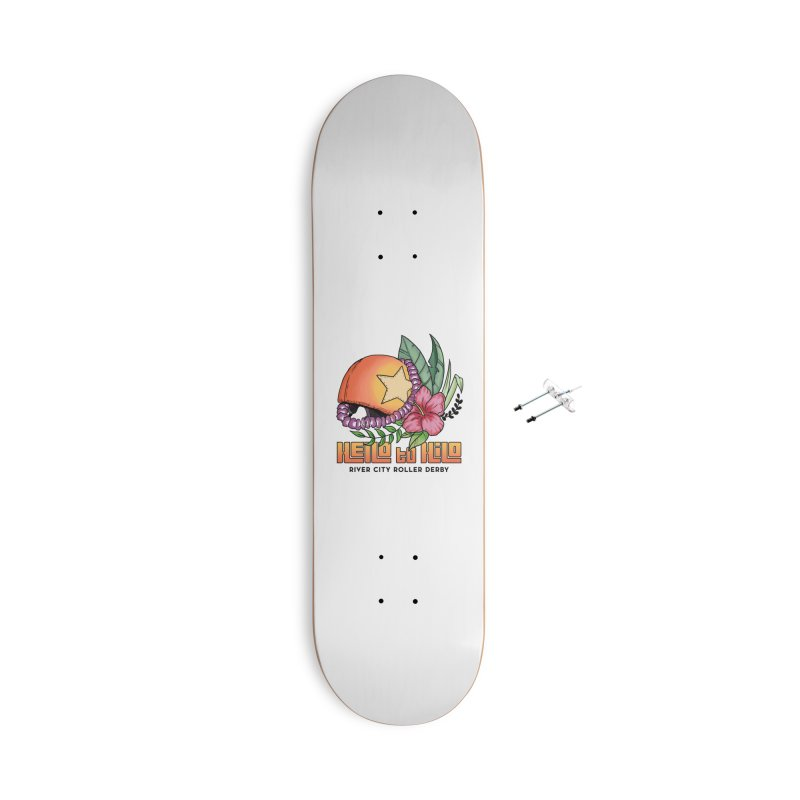 Hello to Hilo Accessories With Hanging Hardware Skateboard by River City Roller Derby's Artist Shop