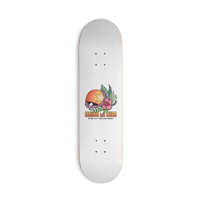 Hello to Hilo Accessories Deck Only Skateboard by River City Roller Derby's Artist Shop