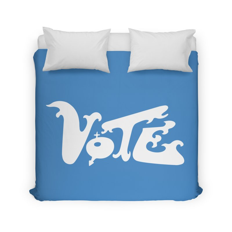 Vote (white letters) Home Duvet by RobBoyleArt's Artist Shop