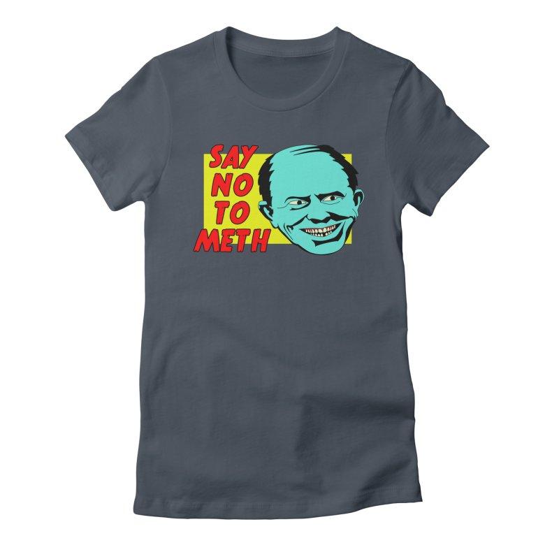 Say No To Meth Women's T-Shirt by Robotchka Apparel