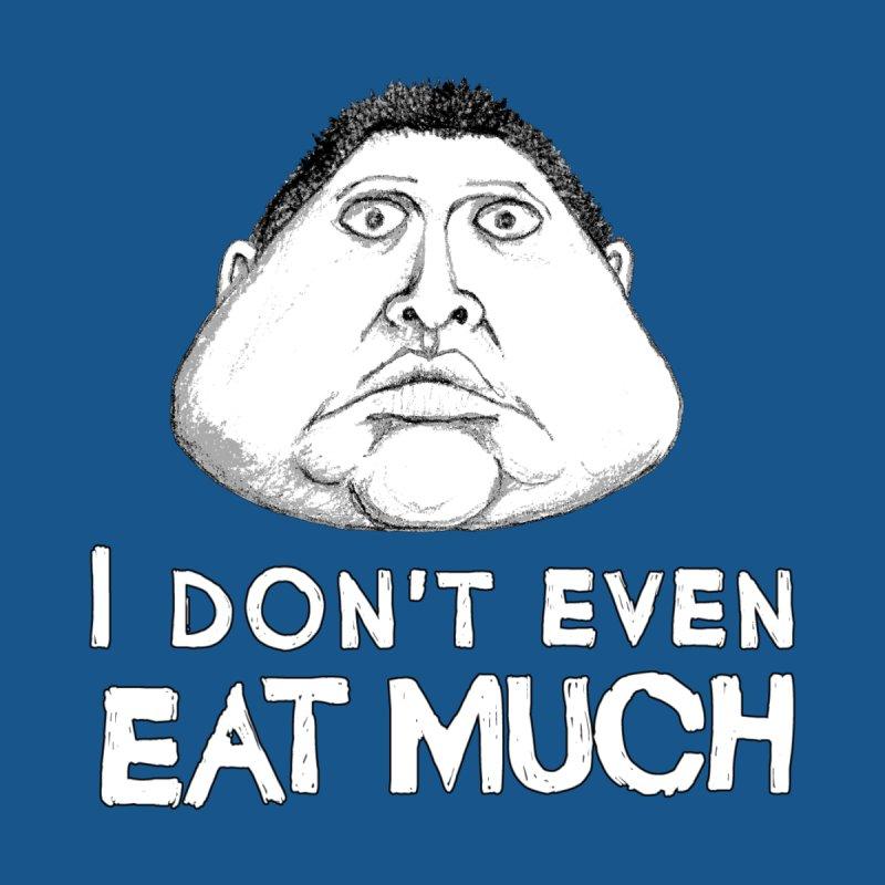 I Don't Even Eat Much Men's T-Shirt by Robotchka Apparel