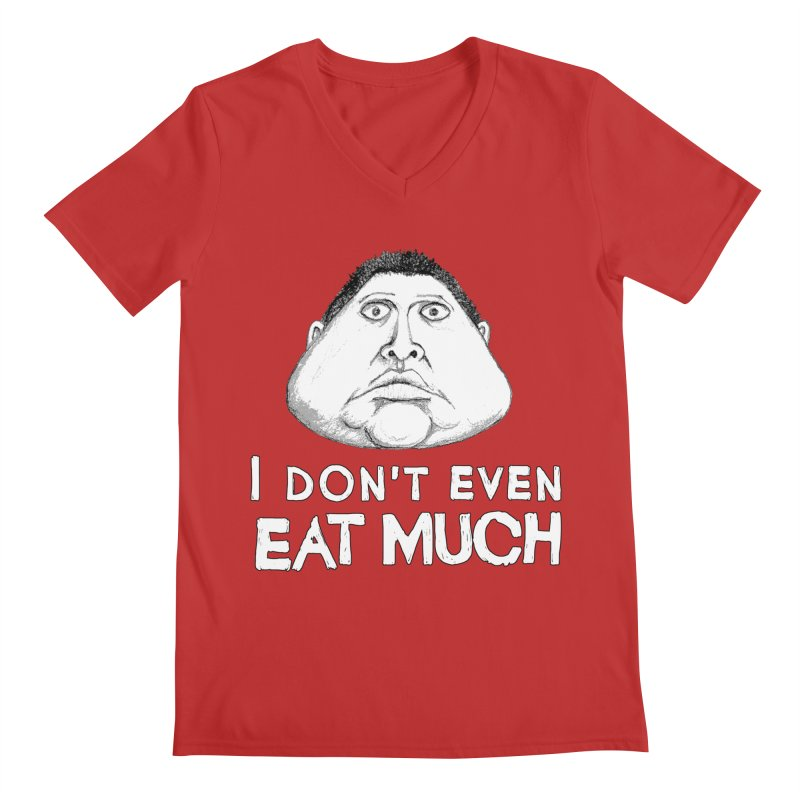 I Don't Even Eat Much Men's V-Neck by Robotchka Apparel