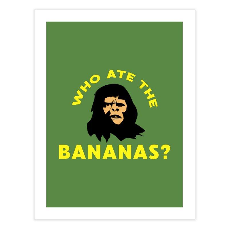 Who Ate The Bananas? Home Fine Art Print by Robotchka Apparel