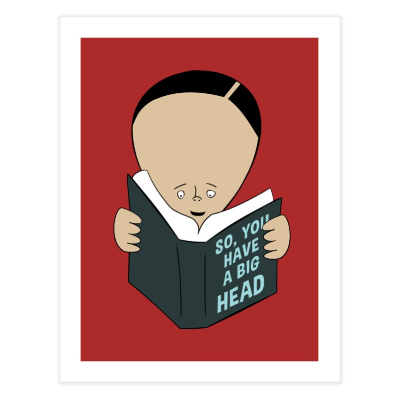 Big Head Home Fine Art Print by Robotchka Apparel