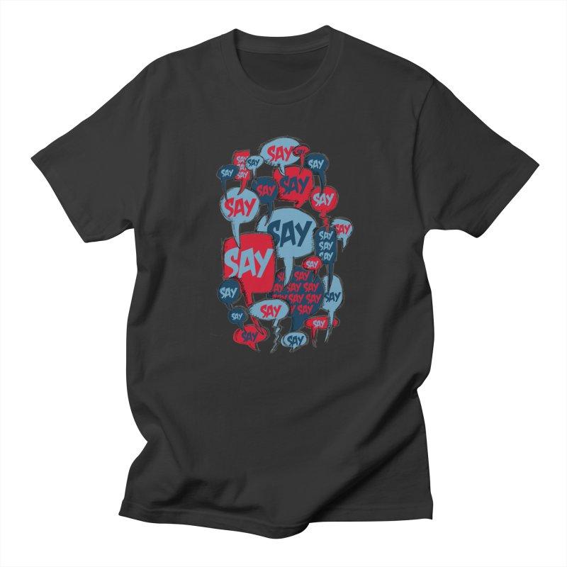 Say! Men's T-Shirt by Rocket Artist Shop