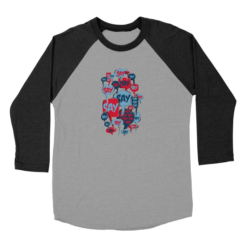 Say! Women's Baseball Triblend Longsleeve T-Shirt by Rocket Artist Shop