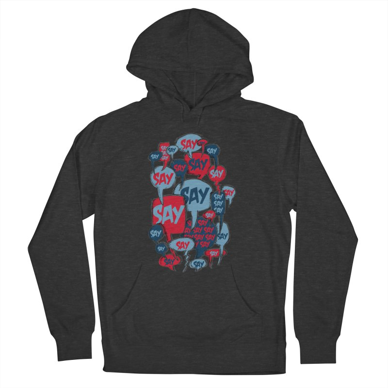 Say! Women's Pullover Hoody by Rocket Artist Shop