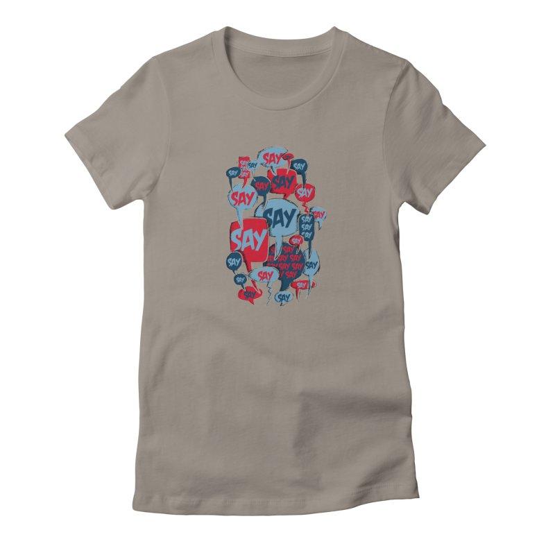 Say! Women's T-Shirt by Rocket Artist Shop