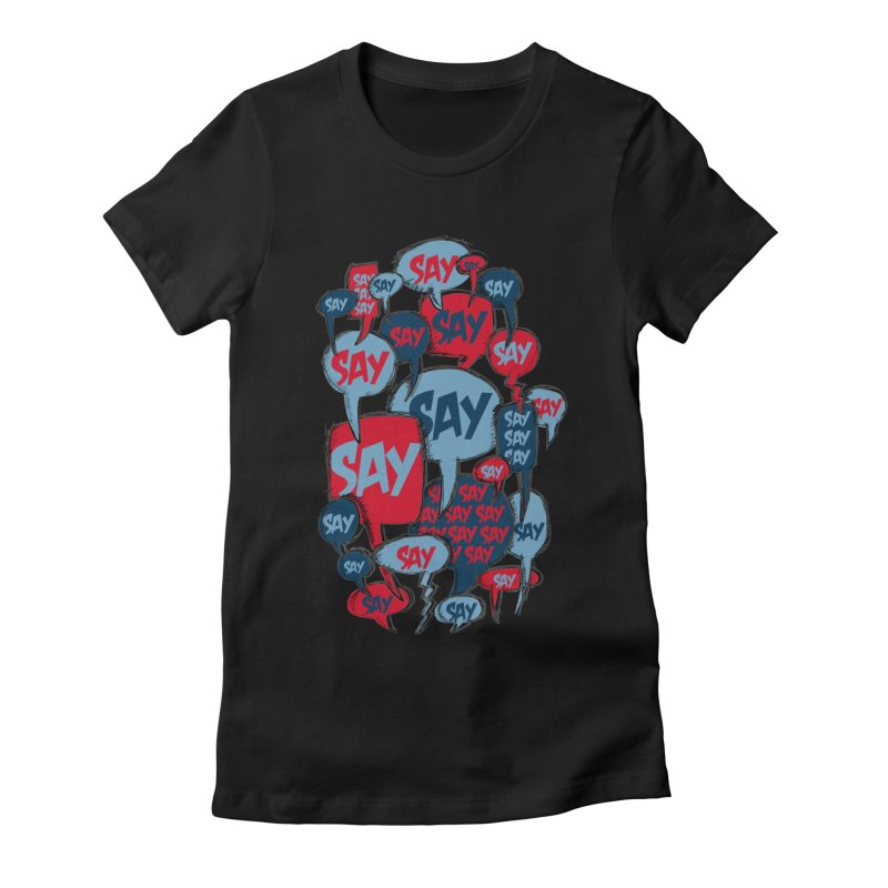 Say! Women's Fitted T-Shirt by Rocket Artist Shop