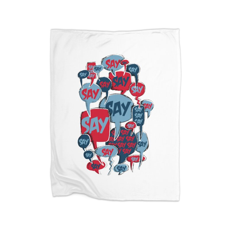 Say! Home Fleece Blanket by Rocket Artist Shop