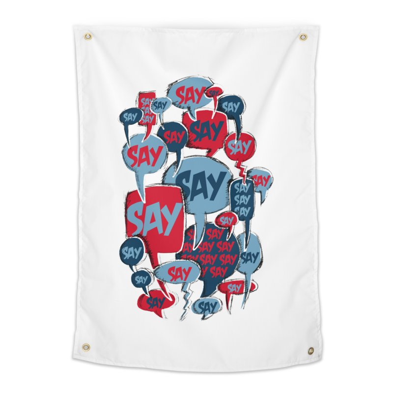 Say! Home Tapestry by Rocket Artist Shop