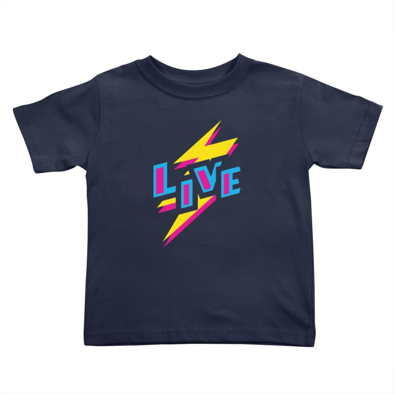 LIVE Kids Toddler T-Shirt by Rocket Artist Shop