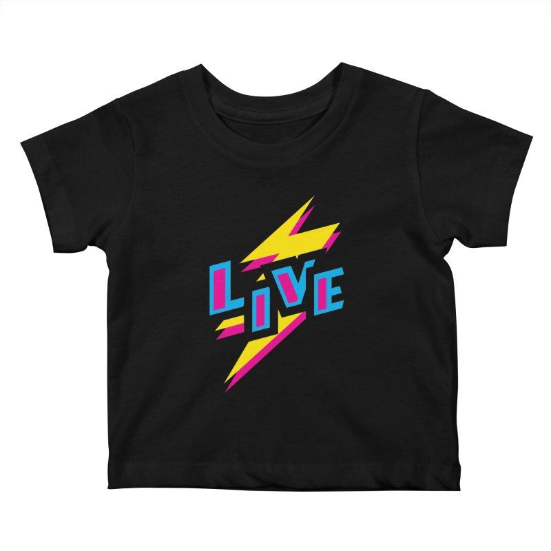 LIVE Kids Baby T-Shirt by Rocket Artist Shop